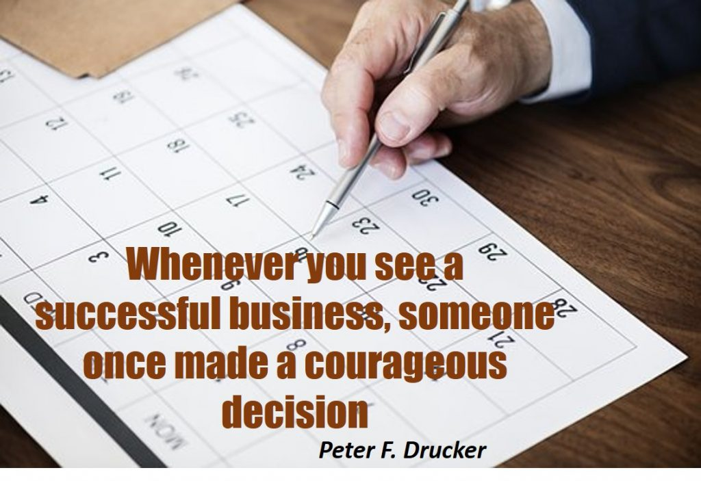 why is decision making important - Whenever you see a successful business, someone once made a courageous decision
