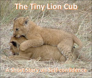 the tiny lion cub - a short story on self-confidence