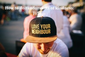 how to do random acts of kindness