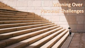 winning over personal challenges