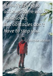 roadblocks to success - If you're trying to achieve, there will be roadblocks. But obstacles don't have to stop you. Michael Jordan